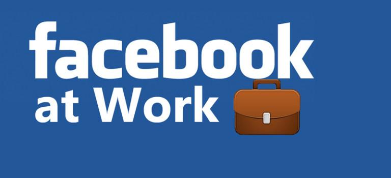 فیس بوک در حال آزمایش سرویس Facebook at Work برای کسب و کارها است